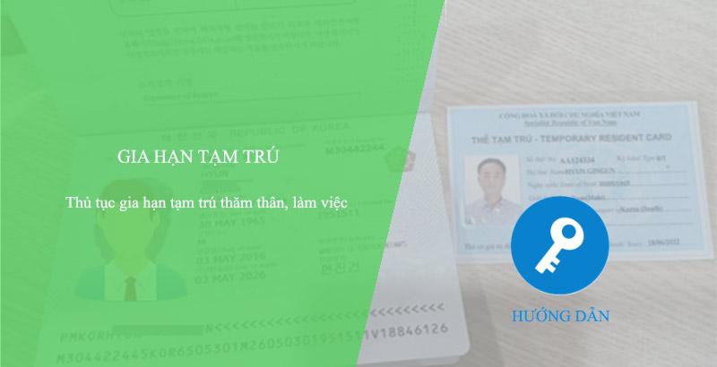 gia hạn tạm trú cho người nước ngoài cần giấy tờ gì?
