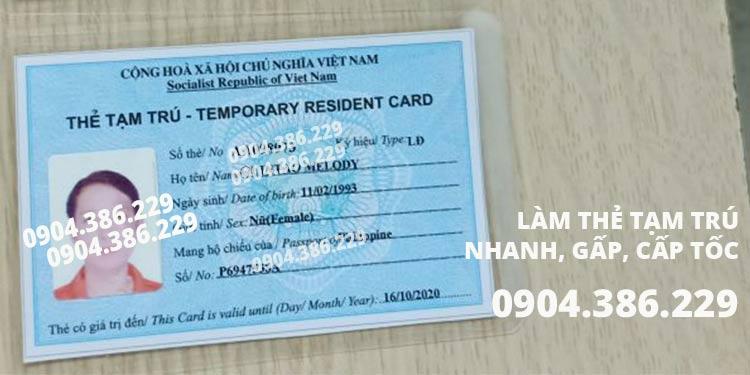 làm thẻ tạm trú cho người nước ngoài nhanh, gấp, khẩn, cấp tốc