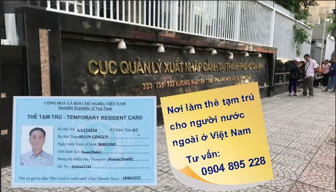 làm thẻ tạm trú cho người nước ngoài ở đâu? phí bao nhiêu tiền